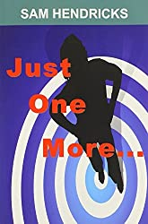 Just One More... by Sam Hendricks (2014-06-15)