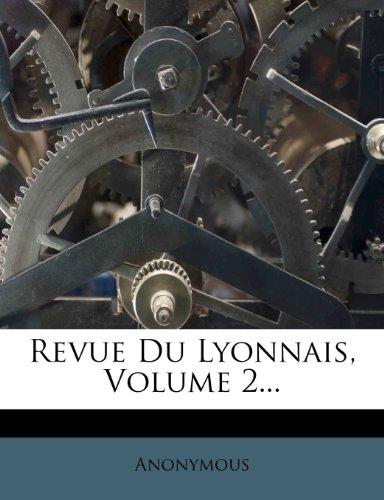 Revue Du Lyonnais, Volume 2...