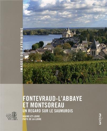 Fontevraud-l'Abbaye et Montsoreau : Un regard sur le Saumurois par Florian Stalder