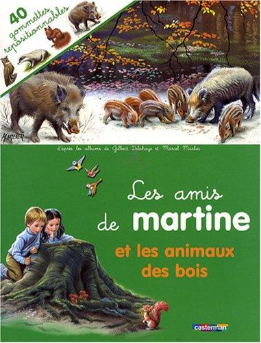 Les amis de Martine et les animaux des bois par Gilbert Delahaye, Marcel Marlier