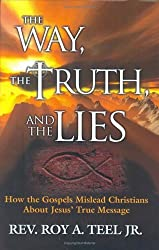 The Way, the Truth, and the Lies by Roy A. Teel Jr. (2006-01-01)