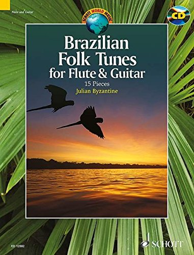 Brazilian folk tunes for Flute and Guitar +CD --- Flûte / Guitare