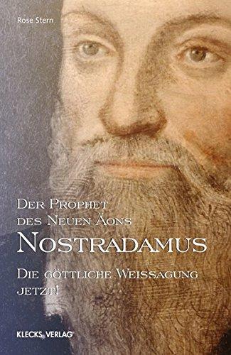 Nostradamus – Der Prophet des Neuen Äons – Band 3: Die göttliche Weissagung Jetzt!