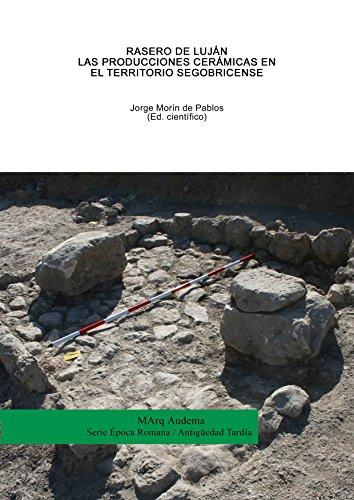 Rasero de Luján. Las producciones cerámicas en el territorio segobricense (MArq Audema) por Rui Roberto de Almeida