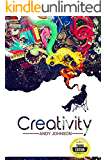 Creativity: Creative Block Solutions to Rebuild Creative Confidence and Productivity - 3rd Edition (English Edition)