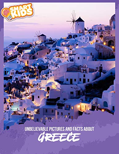 Unbelievable Pictures and Facts About Greece (English Edition)
