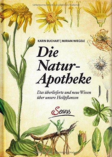 die-natur-apotheke-das-uberlieferte-und-neue-wissen-uber-unsere-heilpflanzen