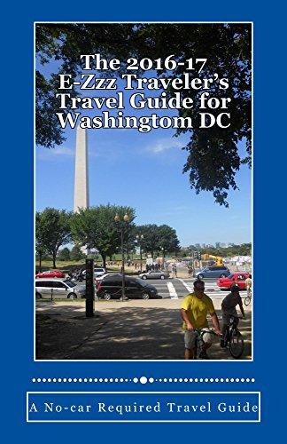 The 2016-17 E-Zzz Traveler's Travel Guide for Washingtom DC (English Edition)