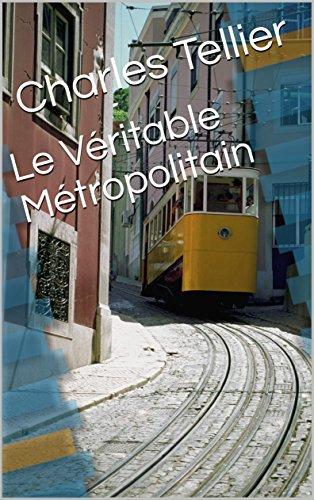 Descargar Libro Le Véritable Métropolitain de Charles  Tellier
