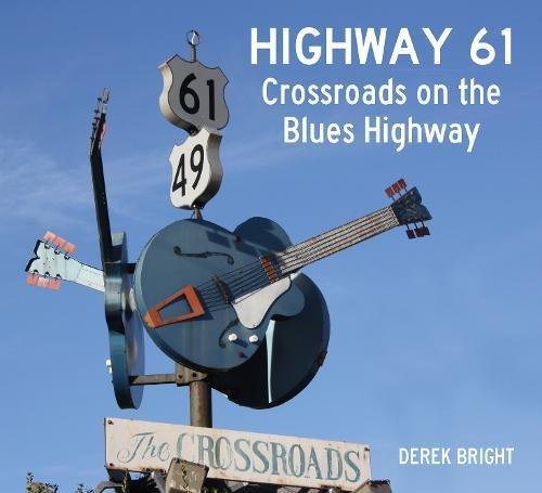 Highway 61: Crossroads on the Blues Highway por Derek Bright