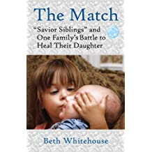 """The Match: """"Savior Siblings"""" and One Family's Battle to Heal Their Daughter"""