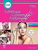 CAP Esthétique Cosmétique Parfumerie: Biologie - Dermatologie - Technologie des produits cosmétiques - Technologie des appareils/matériels...