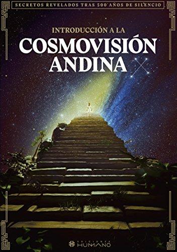 Introducción a la cosmovisión andina: Secretos revelados tras 500 años de silencio.