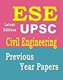 ESE 2018 Preliminary Exam : Civil Engineering Chapter-Wise and Solved Papers