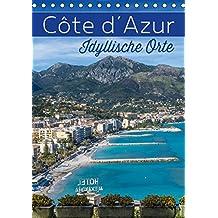 CÔTE D'AZUR Idyllische Orte (Tischkalender 2019 DIN A5 hoch): Impressionen aus Südfrankreich und Monaco (Monatskalender, 14 Seiten ) (CALVENDO Orte)