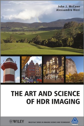 The Art and Science of HDR Imaging (Wiley-IS&T Series in Imaging Science and Technology) High Dynamic Range Imaging
