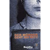 Der Mörder geht ins Netz: Bookrix Schreibwettbewerb