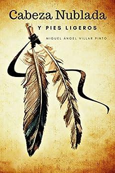 Cabeza Nublada y Pies Ligeros (Infantil (a partir de 8 años) nº 3) (Spanish Edition) di [Villar Pinto, Miguel Ángel]