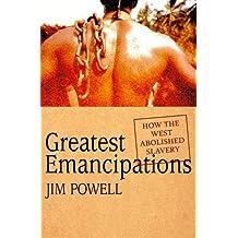 Greatest Emancipations: How the West Abolished Slavery