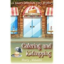 Catering and Kidnapping: A Bakery Detectives Cozy Mystery (English Edition)
