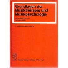 Grundlagen der Musiktherapie und Musikpsychologie