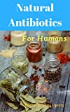 Natural Antibiotics: For Humans