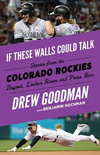 If These Walls Could Talk: Colorado Rockies: Stories from the Colorado Rockies Dugout, Locker Room, and Press Box (English Edition)