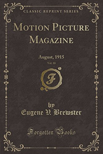 Motion Picture Magazine, Vol. 10: August, 1915 (Classic Reprint)