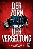 Der Zorn der Vergeltung (Ein Winter-und-Parkov-Thriller, Band 4) von Martin Krüger