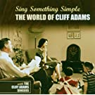 Sing Something Simple: World Of Cliff Adams
