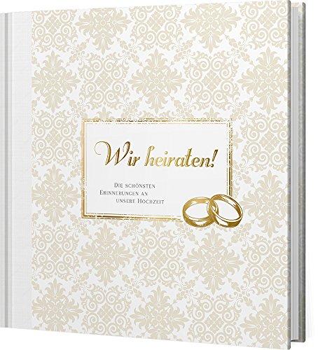 Wir heiraten! (Gästebuch): Die schönsten Erinnerungen an unsere Hochzeit (Bräutigam, Geschenk Für Braut)