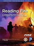 Reading Fire: A Complete Scene Assessment Guide for Practitioners at All Levels (Compartment Firefighting Series, Band 2) - Benjamin Walker, Shan Raffel