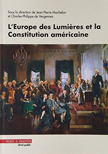 L'Europe des Lumières et la Constitution américaine par Jean-Pierre Machelon