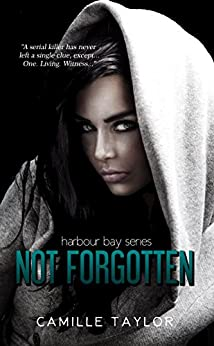 Not Forgotten (The Harbour Bay Book 1) by [Taylor, Camille]