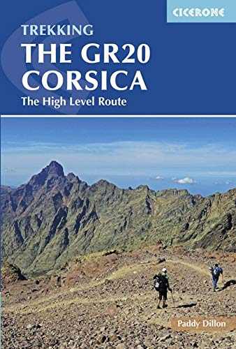 The GR20 Corsica: The High Level Route (Cicerone Trekking Guides) por Paddy Dillon