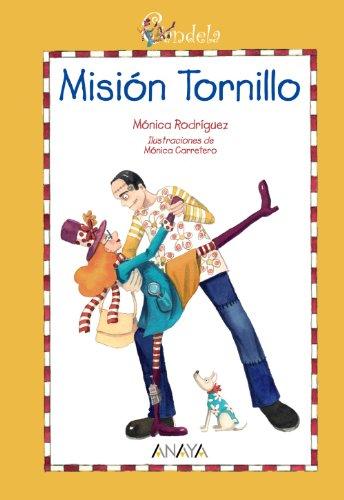 Candela. Misión tornillo (Literatura Infantil (6-11 Años) - Candela)