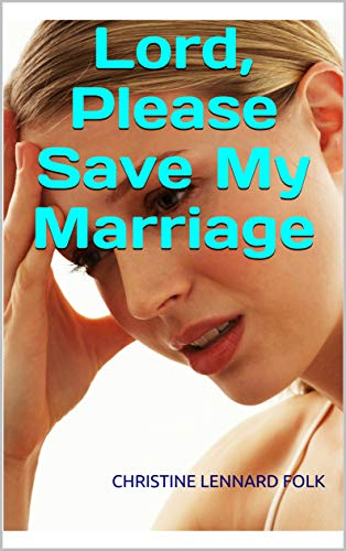 Lord, Please Save My Marriage (English Edition)