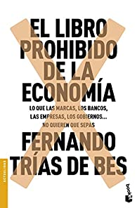 El libro prohibido de la economía par  Fernando Trías de Bes