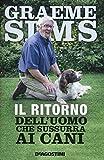 Scarica Libro Il ritorno dell uomo che sussurra ai cani (PDF,EPUB,MOBI) Online Italiano Gratis