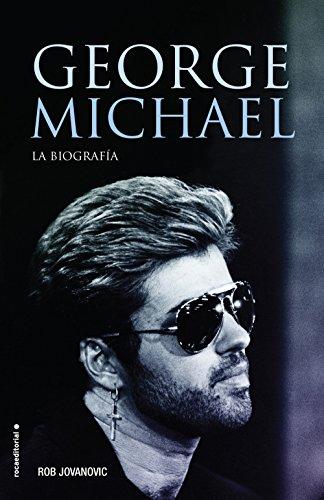 George Michael: La biografía (No Ficción) por Rob Jovanovic
