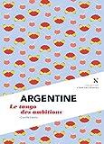 Argentine : Le tango des ambitions: L'Âme des Peuples