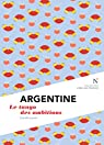 Argentine : Le tango des ambitions: L'Âme des Peuples par Lavoix