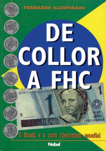 De Collor a Fhc/of Collor to Fhc: O Brasil E A Nova (Des) Ordem Mundial/or Brazil and to Nova (Des) World-Wide Ordem