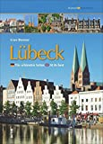Lübeck: Die schönsten Seiten / At its best (Sutton Momentaufnahmen) - Uwe Bremse