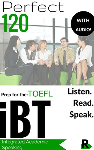 Perfect 120 Listen, Read and Speak for TOEFL iBT (Audio Included): Integrated...