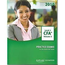 Schweser Practice Exams for the 2010 CFA Exam-Level 1 Volume 2 by Kaplan Schweser (2010-01-01)