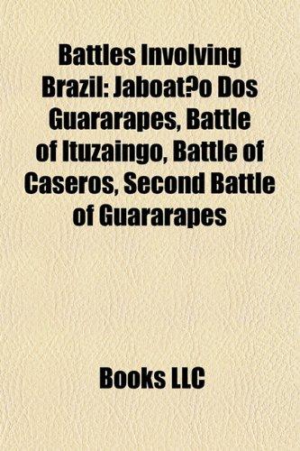 battles-involving-brazil-jaboato-dos-guararapes-battle-of-ituzaing-battle-of-caseros-second-battle-o