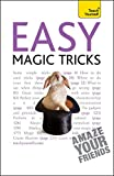 Easy Magic Tricks to Amaze Your Friends: Teach Yourself