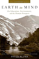 Earth in Mind: On Education, Enviroment, and the Human Prospect