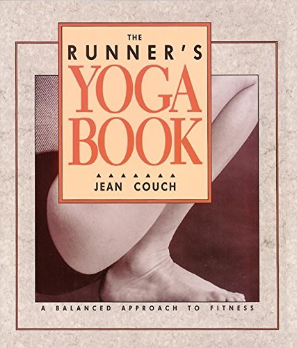 The Runner's Yoga Book: A Balanced Approach to Fitness (Runner Couch)